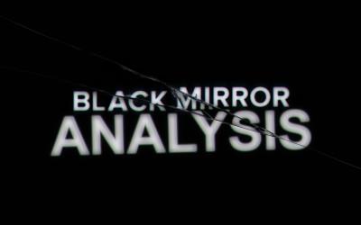 black-mirror-analysis-bakerbrothertv